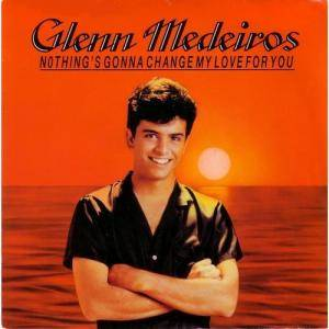 Glenn Medeiros: Nothing's Gonna Change My Love For You - Cover