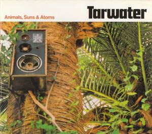 Cover - Tarwater: Animals, Suns & Atoms