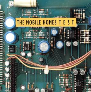 Cover - Mobile Homes, The: T E S T