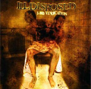 Illdisposed: 1-800 Vindication (CD) - Bild 1