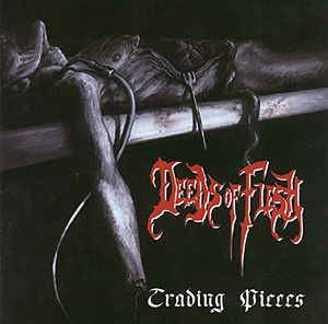Deeds Of Flesh: Trading Pieces - Cover