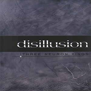 Cover - Disillusion: Three Neuron Kings