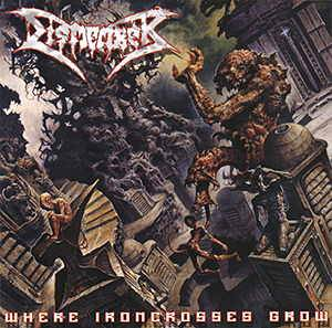 Dismember: Where Ironcrosses Grow (CD) - Bild 1