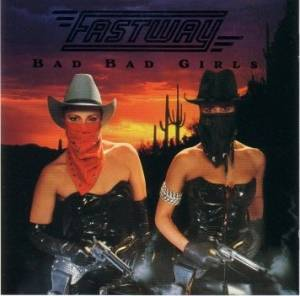 Fastway: Bad Bad Girls - Cover