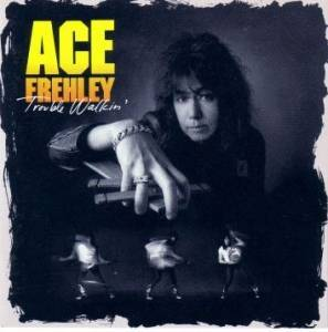 Ace Frehley: Trouble Walkin' - Cover