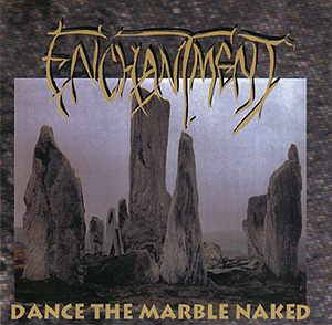 Enchantment: Dance The Marble Naked - Cover
