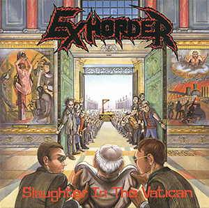 Exhorder: Slaughter In The Vatican - Cover