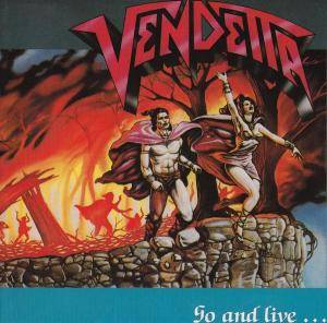 Vendetta: Go And Live... Stay And Die - Cover