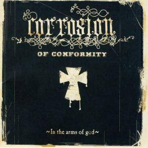 Cover - Corrosion Of Conformity: In The Arms Of God
