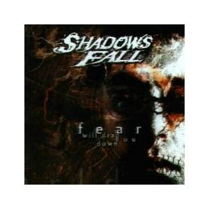 Cover - Shadows Fall: Fear Will Drag You Down