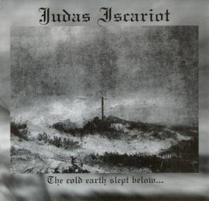 Judas Iscariot: Cold Earth Slept Below..., The - Cover