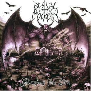 Bestial Mockery: Slaying The Life - Cover