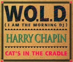 Cover - Harry Chapin: W.O.L.D. (I Am The Morning DJ)