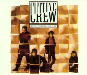 Cutting Crew: (Between A) Rock And A Hard Place - Cover