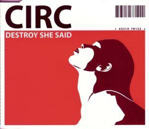 Cover - Circ: Destroy She Said