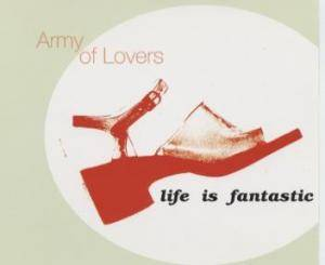 Army Of Lovers: Life Is Fantastic - Cover