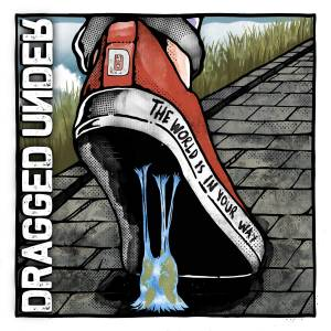 Dragged Under: The World Is In Your Way (CD) - Bild 1