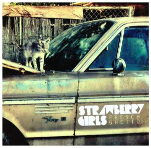 Strawberry Girls: French Ghetto (CD) - Bild 1