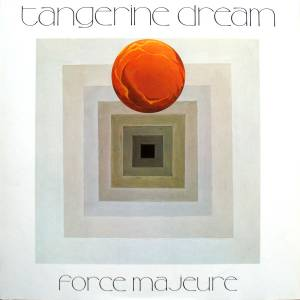 Tangerine Dream: Force Majeure - Cover