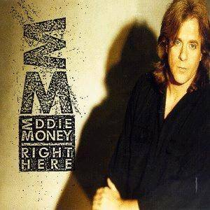 Cover - Eddie Money: Right Here