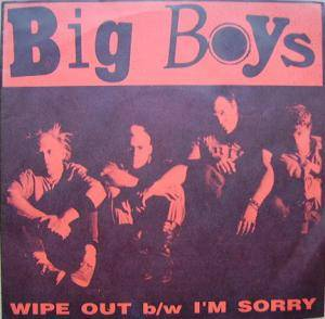 Cover - Big Boys: Wipe Out / I'm Sorry