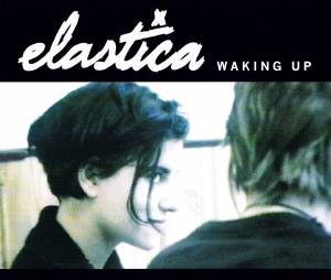 Cover - Elastica: Waking Up