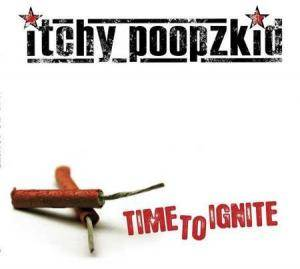 Cover - Itchy Poopzkid: Time To Ignite