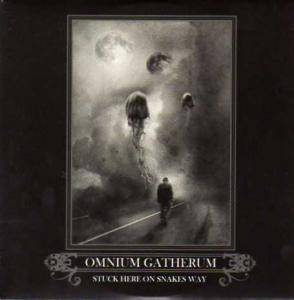 Cover - Omnium Gatherum: Stuck Here On Snakes Way