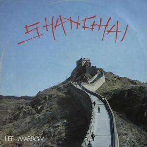Cover - Lee Marrow: Shanghai