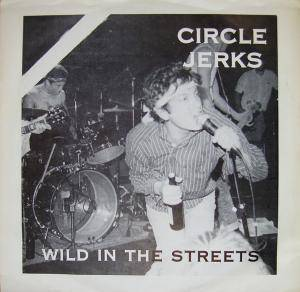 Cover - Circle Jerks: Wild In The Streets