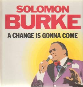 Solomon Burke: Change Is Gonna Come, A - Cover