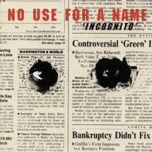 Cover - No Use For A Name: Incognito