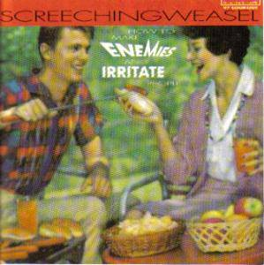 Screeching Weasel: How To Make Enemies And Irritate People - Cover