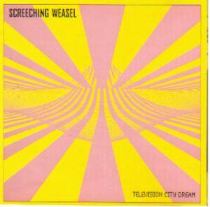 Screeching Weasel: Television City Dream (CD) - Bild 1