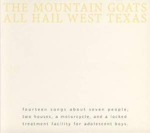 Cover - Mountain Goats, The: All Hail West Texas