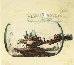 Patrick Watson: Close To Paradise - Cover
