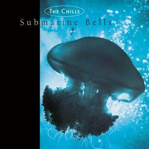 The Chills: Submarine Bells - Cover