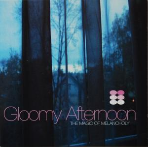 Gloomy Afternoon - The Magic Of Melancholy - Cover