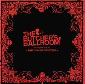 Diablo Swing Orchestra: Butcher's Ballroom, The - Cover