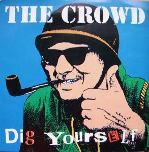 Cover - Crowd, The: Dig Yourself