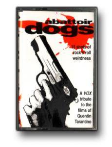 Cover - Elmore James & His Broomdusters: Abattoir Dogs: A VOX tribute to the films of Quentin Tarantino