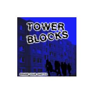 Cover - Towerblocks: Praise Your Ghetto
