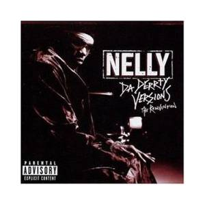 Cover - Nelly: Da Derrty Versions - The Reinvention