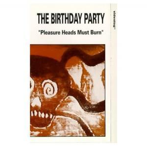 Birthday Party, The: Pleasure Heads Must Burn - Cover