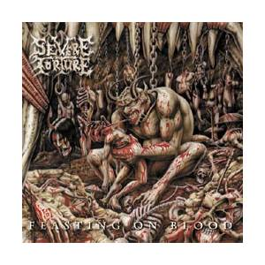 Severe Torture: Feasting On Blood - Cover