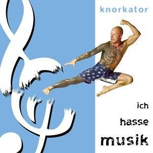 Knorkator: Ich Hasse Musik - Cover