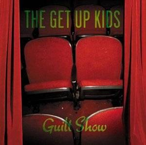 Cover - Get Up Kids, The: Guilt Show