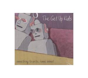 Cover - Get Up Kids, The: Something To Write Home About