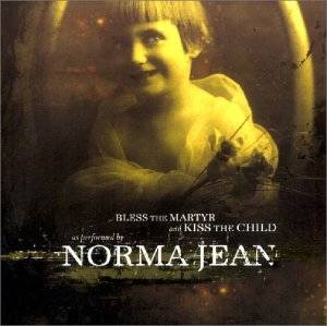 Norma Jean: Bless The Martyr And Kiss The Child - Cover