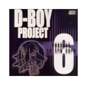 D-Boy Project 6 - Respect To The Core - Cover